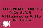 LECHONERÚA AQUÚ ES OLGA S.A.S. Villagorgona Valle Del Cauca