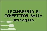 LEGUMBRERÍA EL COMPETIDOR Bello Antioquia