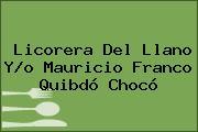 Licorera Del Llano Y/o Mauricio Franco Quibdó Chocó