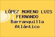 LÓPEZ MORENO LUIS FERNANDO Barranquilla Atlántico