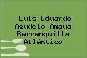 Luis Eduardo Agudelo Amaya Barranquilla Atlántico
