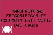 MANUFACTURAS FRIGORIFICAS DE COLOMBIA Cali Valle Del Cauca