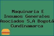 Maquinaria E Insumos Generales Asociados S.A Bogotá Cundinamarca