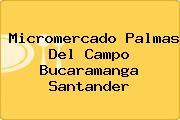 Micromercado Palmas Del Campo Bucaramanga Santander