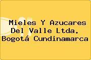 Mieles Y Azucares Del Valle Ltda. Bogotá Cundinamarca