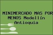 MINIMERCADO MAS POR MENOS Medellín Antioquia