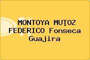 MONTOYA MUÞOZ FEDERICO Fonseca Guajira