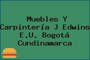 Muebles Y Carpintería J Edwins E.U. Bogotá Cundinamarca