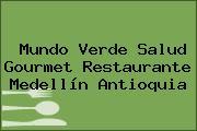 Mundo Verde Salud Gourmet Restaurante Medellín Antioquia