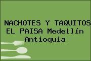 NACHOTES Y TAQUITOS EL PAISA Medellín Antioquia
