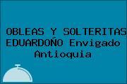OBLEAS Y SOLTERITAS EDUARDOÑO Envigado Antioquia