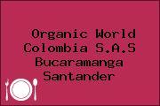 Organic World Colombia S.A.S Bucaramanga Santander