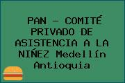 PAN - COMITÉ PRIVADO DE ASISTENCIA A LA NIÑEZ Medellín Antioquia