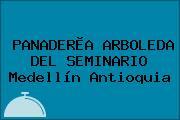 PANADERÌA ARBOLEDA DEL SEMINARIO Medellín Antioquia