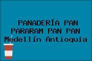 PANADERÍA PAN PARARAM PAN PAN Medellín Antioquia