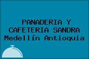PANADERIA Y CAFETERIA SANDRA Medellín Antioquia