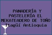 PANADERÍA Y PASTELERÍA EL MEKATEADERO DE TOÑO Itagüí Antioquia