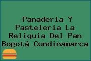Panaderia Y Pasteleria La Reliquia Del Pan Bogotá Cundinamarca
