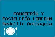 PANADERÍA Y PASTELERÍA LOREPAN Medellín Antioquia