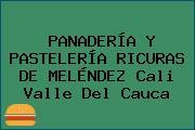 PANADERÍA Y PASTELERÍA RICURAS DE MELÉNDEZ Cali Valle Del Cauca