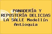 PANADERÍA Y REPOSTERÍA DELICIAS LA SALLE Medellín Antioquia