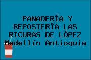 PANADERÍA Y REPOSTERÍA LAS RICURAS DE LÓPEZ Medellín Antioquia