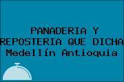 PANADERIA Y REPOSTERIA QUE DICHA Medellín Antioquia