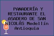 PANADERÍA Y RESTAURANTE EL ASADERO DE SAN NICOLÁS Medellín Antioquia