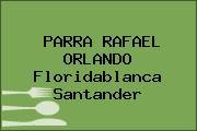 PARRA RAFAEL ORLANDO Floridablanca Santander