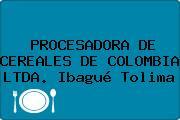 PROCESADORA DE CEREALES DE COLOMBIA LTDA. Ibagué Tolima