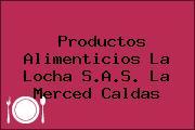 Productos Alimenticios La Locha S.A.S. La Merced Caldas