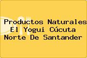 Productos Naturales El Yogui Cúcuta Norte De Santander