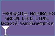 PRODUCTOS NATURALES GREEN LIFE LTDA. Bogotá Cundinamarca