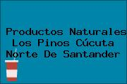 Productos Naturales Los Pinos Cúcuta Norte De Santander