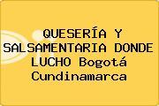 QUESERÍA Y SALSAMENTARIA DONDE LUCHO Bogotá Cundinamarca