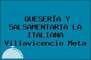 QUESERÍA Y SALSAMENTARIA LA ITALIANA Villavicencio Meta