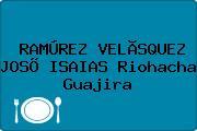 RAMÚREZ VELÃSQUEZ JOSÕ ISAIAS Riohacha Guajira