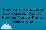 Red De Productores Ecológicos Sierra Nevada Santa Marta Magdalena