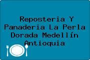 Reposteria Y Panaderia La Perla Dorada Medellín Antioquia