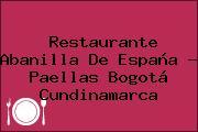 Restaurante Abanilla De España - Paellas Bogotá Cundinamarca