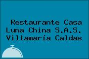 Restaurante Casa Luna China S.A.S. Villamaría Caldas