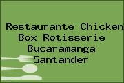 Restaurante Chicken Box Rotisserie Bucaramanga Santander