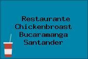 Restaurante Chickenbroast Bucaramanga Santander