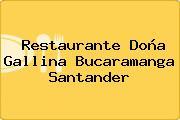 Restaurante Doña Gallina Bucaramanga Santander