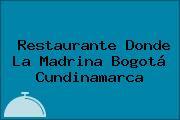 Restaurante Donde La Madrina Bogotá Cundinamarca