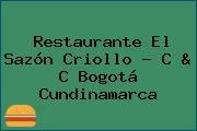 Restaurante El Sazón Criollo - C & C Bogotá Cundinamarca