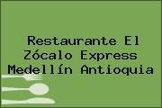 Restaurante El Zócalo Express Medellín Antioquia