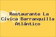 Restaurante La Cívica Barranquilla Atlántico