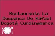 Restaurante La Despensa De Rafael Bogotá Cundinamarca