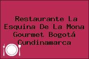 Restaurante La Esquina De La Mona Gourmet Bogotá Cundinamarca